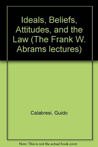 9780815623090: Ideals, Beliefs, Attitudes, and the Law: Private Law Perspectives on a Public Law Problem (The Frank W. Abrams lectures)