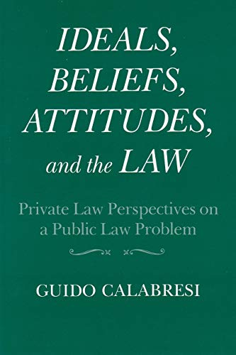 9780815623106: Ideals, Beliefs, Attitudes, and the Law Private Law Perspectives on a Public Law Problem (Frank W. Abrams Lectures)