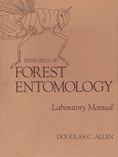 Principles of Forest Entomology: Laboratory Manual: Allen, Douglas C.
