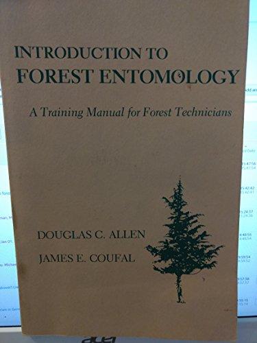 Introduction to forest entomology: A training manual: Allen, Douglas C