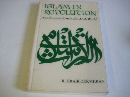 Islam in Revolution: Fundamentalism in the Arab World (Contemporary Issues in the Middle East).: ...