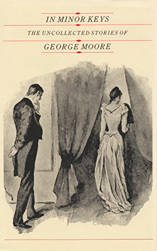 9780815623380: In Minor Keys: The Uncollected Short Stories of George Moore (Irish studies)