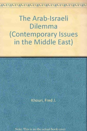 9780815623397: The Arab-Israeli Dilemma (Contemporary Issues in the Middle East)