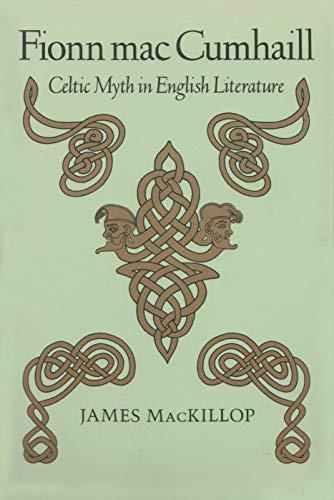 Fionn Mac Cumhail (inscribed) Celtic Myth in English Literature: MacKillop, James