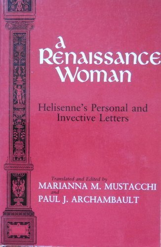 9780815623472: A Renaissance Woman: Helisenne's Personal and Invective Letters (English and French Edition)