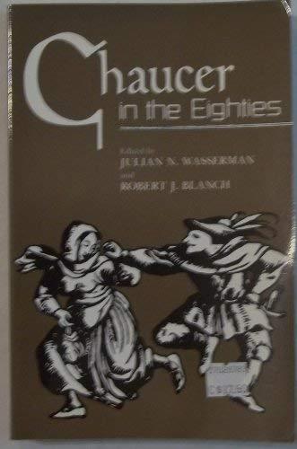 Chaucer in the Eighties: Wasserman, Julian N.,