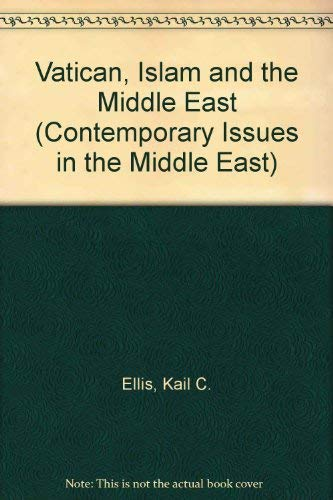 9780815624158: The Vatican, Islam, and the Middle East (Contemporary Issues in the Middle East)