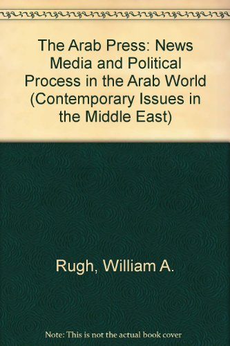 9780815624202: The Arab Press: News Media and Political Process in the Arab World