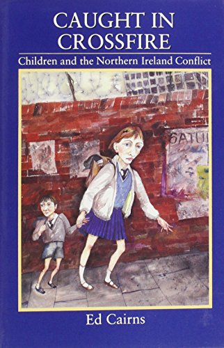 9780815624219: Caught in Crossfire: Children and the Northern Ireland Conflict (Modern Irish Society)