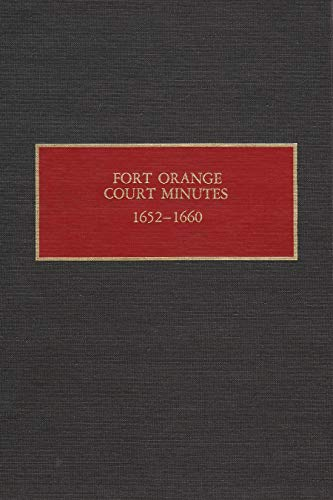 The Fort Orange Court Minutes, 1652-60 (Hardback)