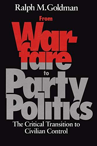 From Warfare to Party Politics (Hardcover): Ralph M. Goldman