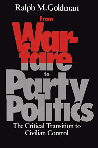 From Warfare to Party Politics (Hardcover): Ralph M. Goldman