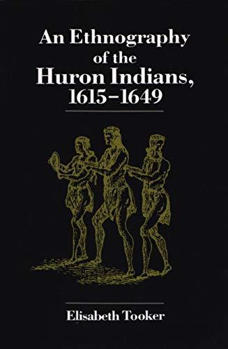 Ethnography of the Huron Indians, 1615-1649: Elisabeth Tooker