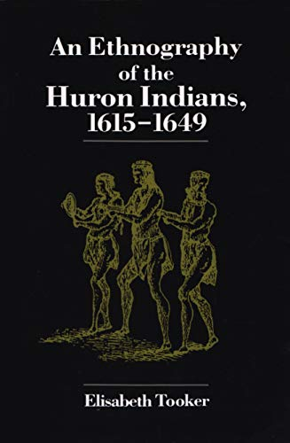 9780815625261: An Ethnography of the Huron Indians, 1615-1649 (The Iroquois and Their Neighbors)