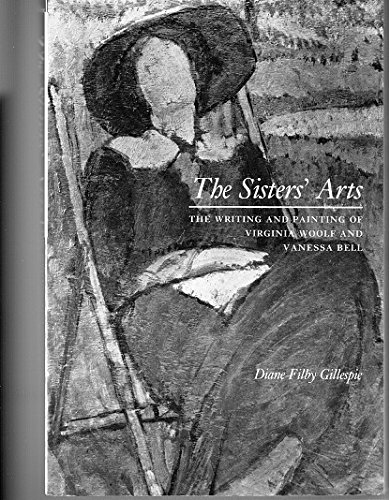 9780815625292: The Sisters' Arts: The Writing and Painting of Virginia Woolf and Vanessa Bell