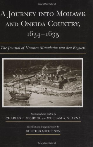 9780815625469: A Journey Into Mohawk and Oneida Country, 1634-1635: The Journal of Harmen Meyndertsz Van Den Bogaert (Iroquois & Their Neighbors (Paperback))
