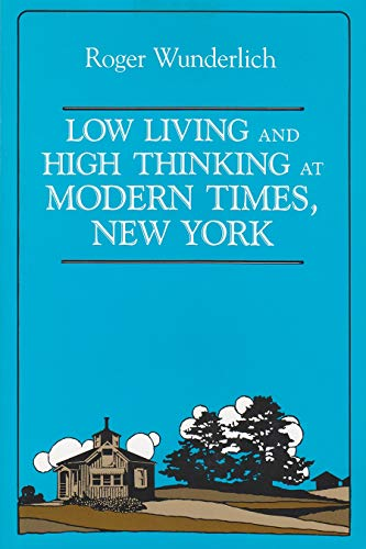 Low Living and High Thinking at Modern Times, New York (Hardcover): Roger Wunderlich