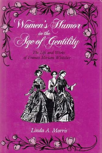 9780815625629: Women's Humor in the Age of Gentility: The Life and Works of Frances Miriam Whitcher