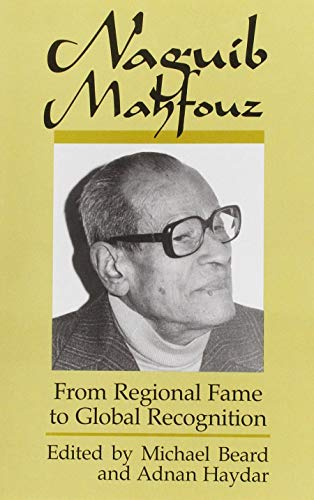 9780815625674: Naguib Mahfouz: From Regional Fame to Global Recognition (Contemporary Issues in the Middle East)