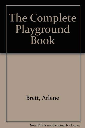 9780815625766: The Complete Playground Book