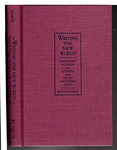 9780815625858: Writing the New World: Imaginary Voyages and Utopias of the Great Southern Land (Utopianism and Communitarianism)