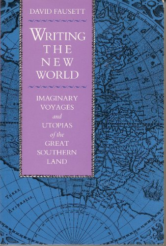 9780815625865: Writing the New World: Imaginary Voyages and Utopias of the Great Southern Land (Utopianism and Communitarianism)