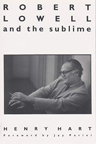Robert Lowell and the Sublime (Oxford Hispanic Studies): Hart, Henry