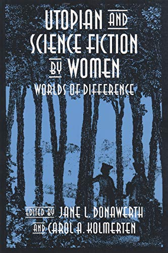 9780815626206: Utopian and Science Fiction by Women: Worlds of Difference (Utopianism & Communitarianism)