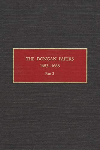 The Dongan Papers, 1683-1688: Part II: Files of the Provincial Secretary of New York During . (...