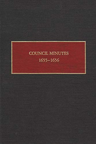 Council Minutes, 1655-56 (Hardcover): New Netherland