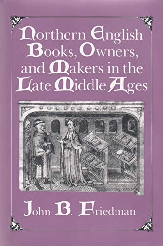 9780815626497: Northern English Books, Owners, and Makers in the Late Middle Ages
