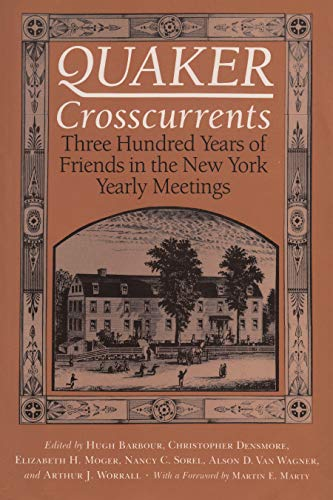 Quaker Cross-currents: Three Hundred Years of Friends in the New York Yearly Meetings (Hardback)