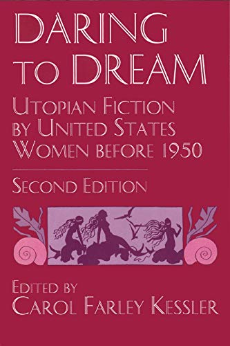 9780815626558: Daring To Dream: Utopian Fiction by United States Women Before 1950, Second Edition (Utopianism and Communitarianism)