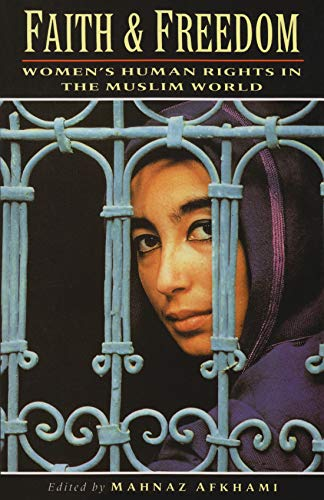Faith and Freedom: Women's Human Rights in the Muslim World (Hardcover)