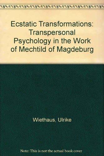 9780815626800: Ecstatic Transformation: Transpersonal Psychology in the Work of Mechthild of Magdeburg
