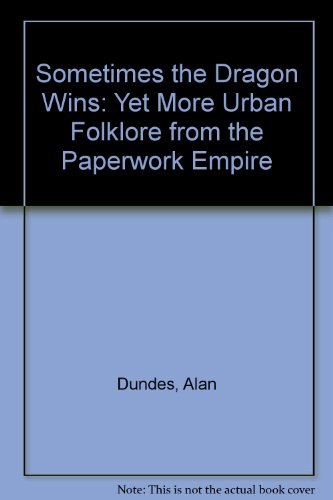 9780815626909: Sometimes the Dragon Wins: Yet More Urban Folklore from the Paperwork Empire