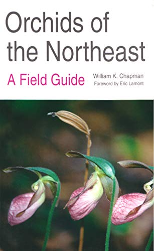 Orchids of the Northeast (Hardcover): William K. Chapman