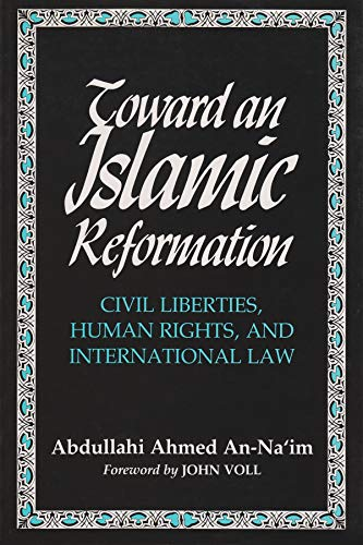 9780815627067: Toward an Islamic Reformation: Civil Liberties, Human Rights, and International Law