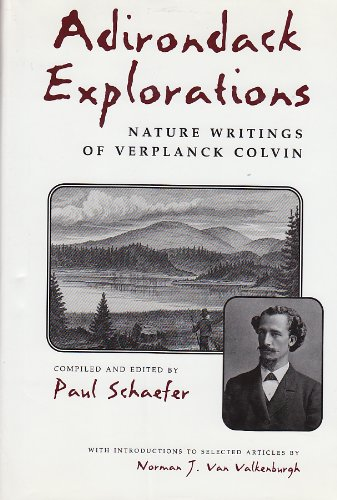 9780815627326: Adirondack Explorations: Nature Writings of Verplanck Colvin (New York State Series)