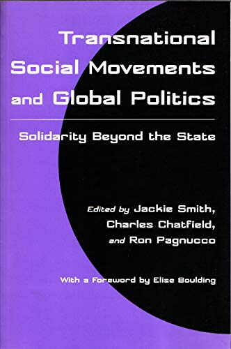 9780815627432: Transnational Social Movements and Global Politics: Solidarity Beyond the State (Syracuse Studies on Peace and Conflict Resolution)