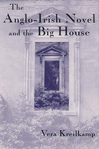 The Anglo-Irish Novel and the Big House (Irish Studies): Kreilkamp, Vera
