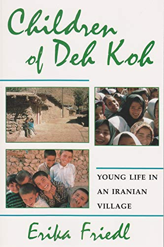 Children of Deh Koh (Hardcover): Erika Friedl