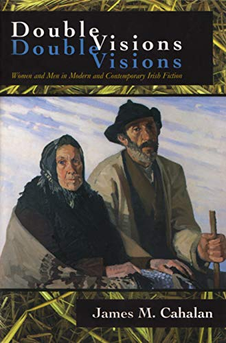 9780815628040: Double Visions: Women and Men in Modern and Contemporary Irish Fiction (Irish Studies)