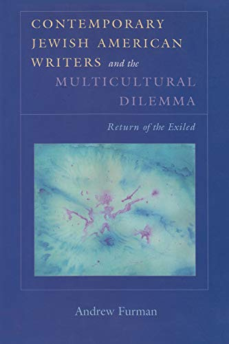 Contemporary Jewish American Writers and the Multicultural Dilemma: The Return of the Exiled (...