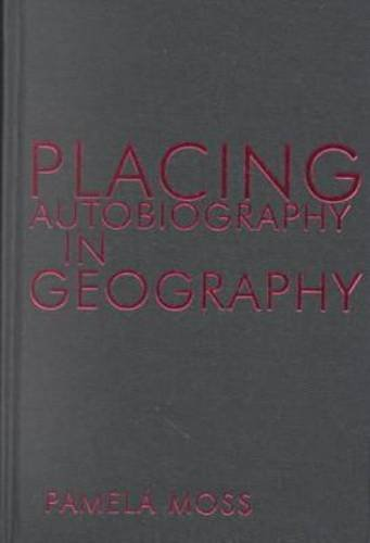 Placing Autobiography in Geography (Hardcover): Pamela Moss