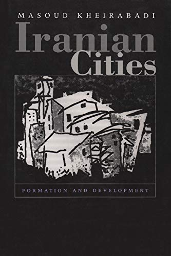 9780815628606: Iranian Cities: Formation and Development