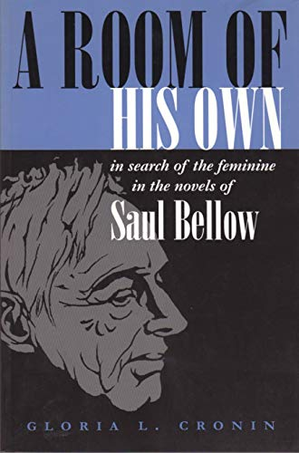 9780815628620: A Room of His Own: In Search of the Feminine in the Novels of Saul Bellow (Judaic Traditions in Literature, Music, and Art)