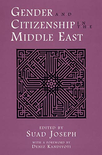 Gender and Citizenship in the Middle East (Contemporary Issues in the Middle East): Joseph, Suad