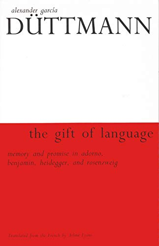 9780815628675: The Gift of Language: Memory and Promise in Adorno, Benjamin, Heidegger, and Rosenzweig (Library of Jewish Philosophy)