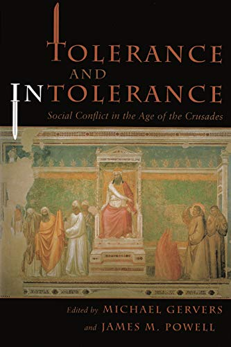 Tolerance and Intolerance: Social Conflict in the Age of the Crusades (Medieval Studies): Michael ...